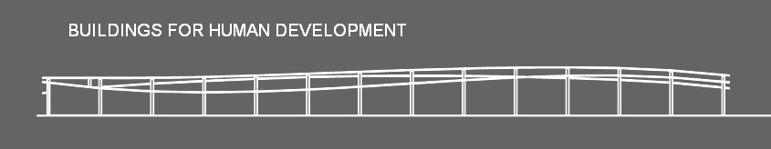BUILDINGS FOR HUMAN DEVELOPMENT